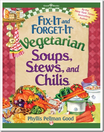 Fix It and Forget It Vegetarian Soups, Stews and Chilis