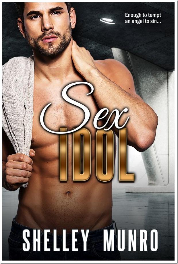Sex Idol by Shelley Munro