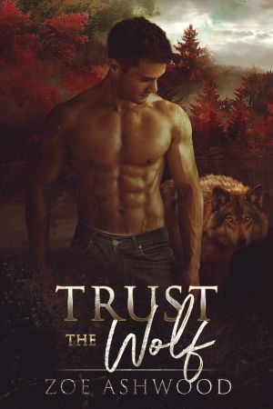 Trust The Wolf by Zoe Ashwood